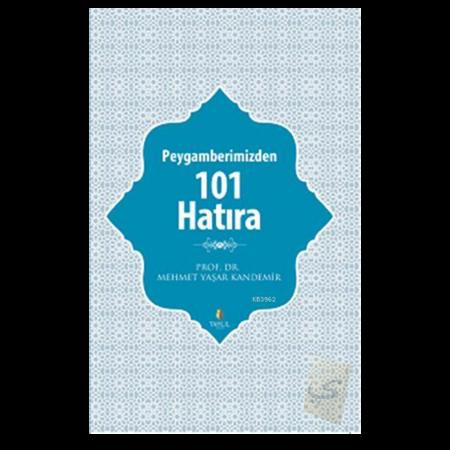Peygamberimizden 101 Hatıra